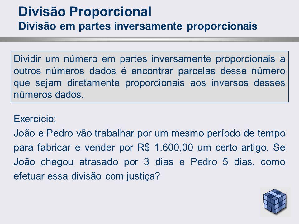 Divisão Proporcional Divisão em partes inversamente proporcionais