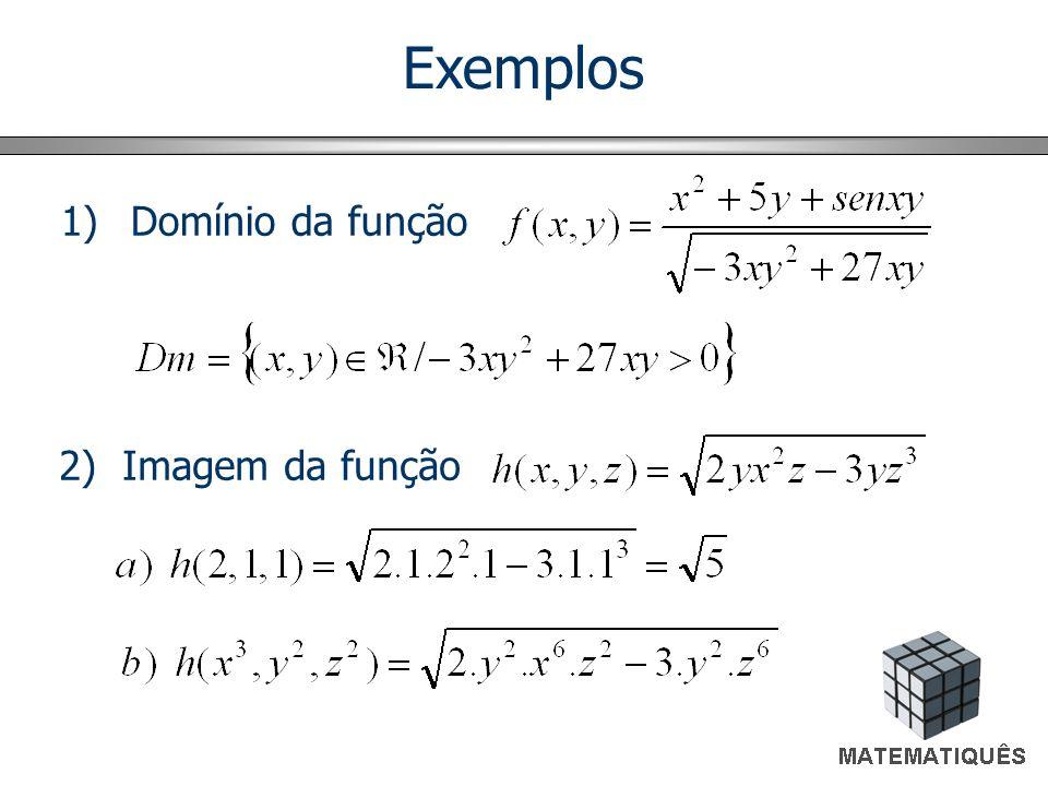 Exemplos Domínio da função 2) Imagem da função