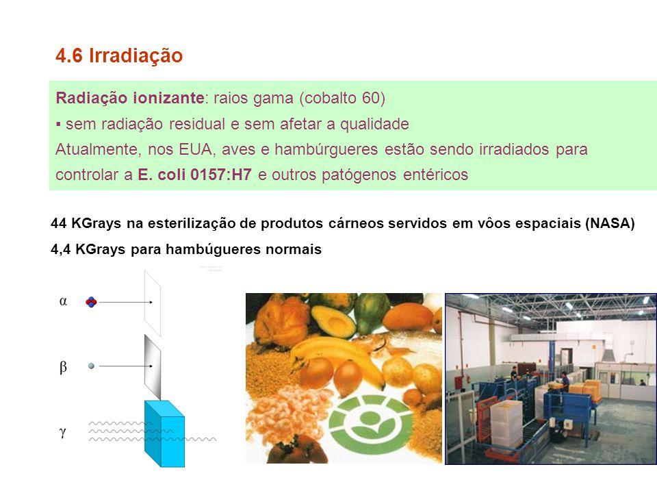 4.6 Irradiação Radiação ionizante: raios gama (cobalto 60)