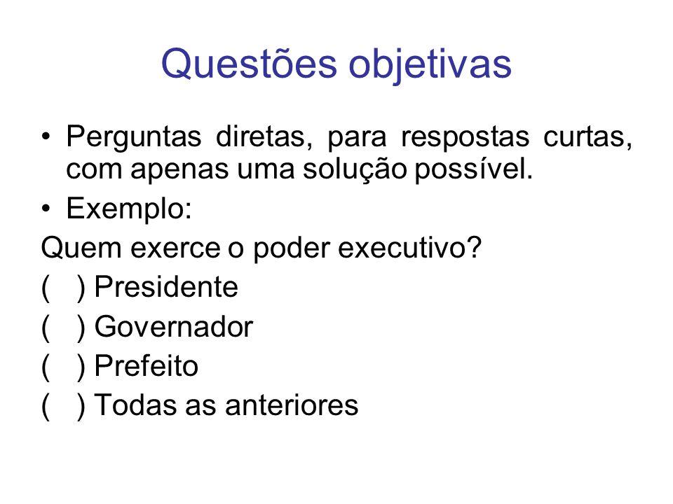 Questões objetivasPerguntas diretas, para respostas curtas, com apenas uma solução possível. Exemplo: