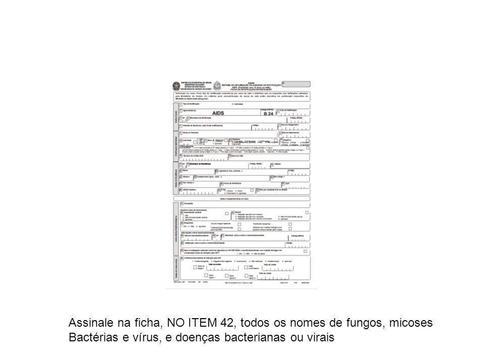 Assinale na ficha, NO ITEM 42, todos os nomes de fungos, micoses