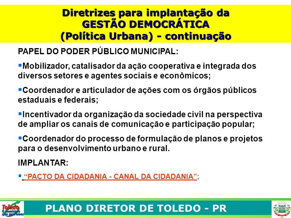 Diretrizes para implantação da (Política Urbana) - continuação