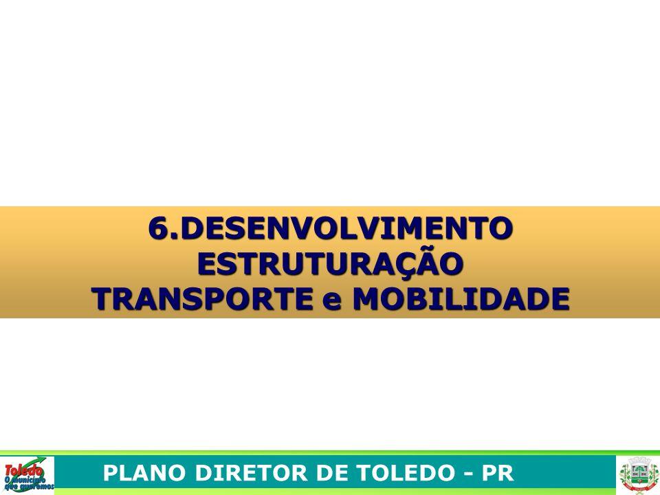 6.DESENVOLVIMENTO ESTRUTURAÇÃO TRANSPORTE e MOBILIDADE