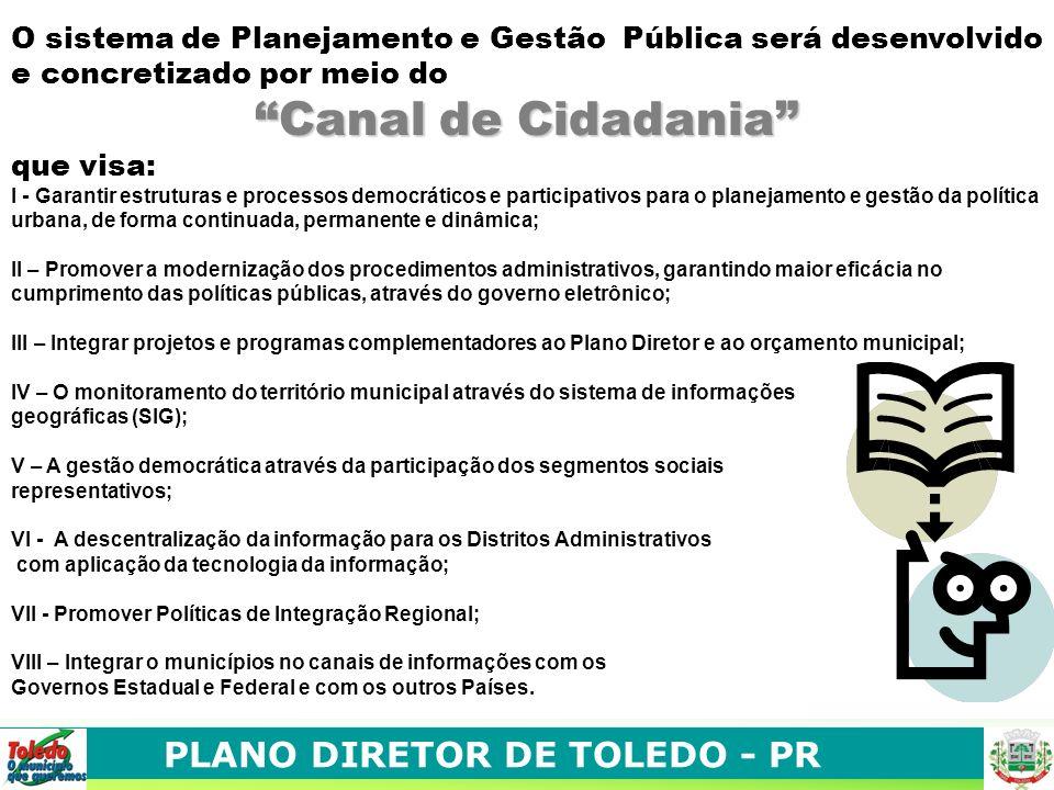 O sistema de Planejamento e Gestão Pública será desenvolvido e concretizado por meio do