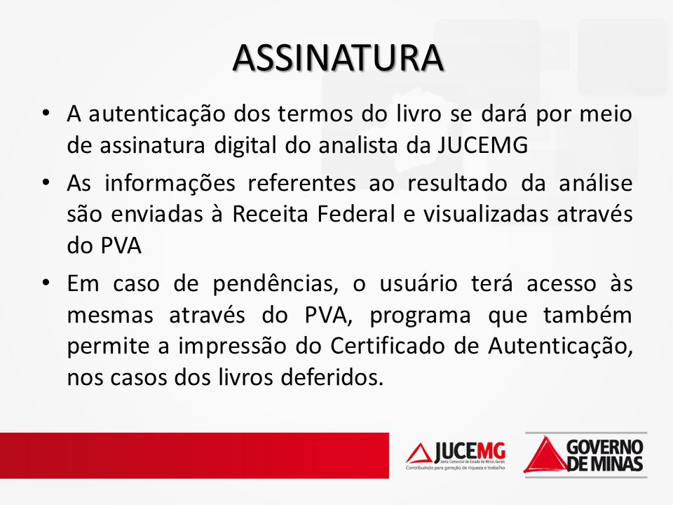 ASSINATURA A autenticação dos termos do livro se dará por meio de assinatura digital do analista da JUCEMG.