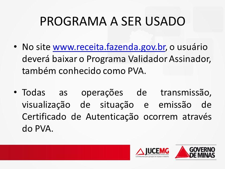PROGRAMA A SER USADO No site www.receita.fazenda.gov.br, o usuário deverá baixar o Programa Validador Assinador, também conhecido como PVA.