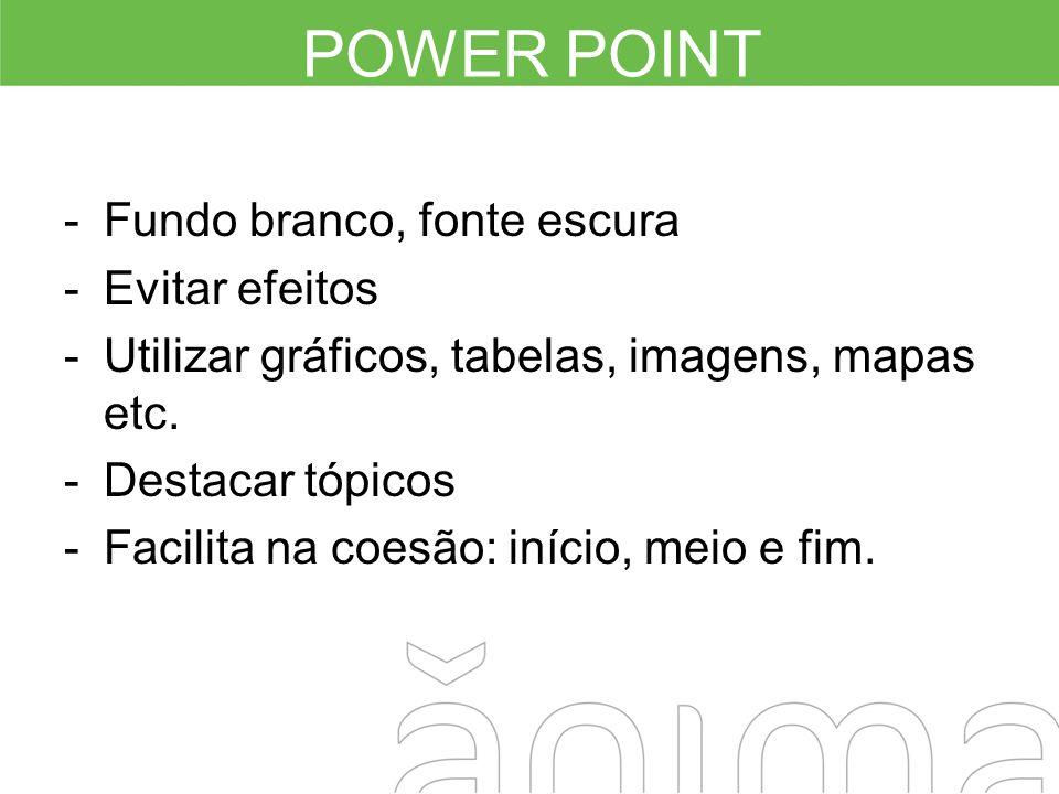 POWER POINT Fundo branco, fonte escura Evitar efeitos
