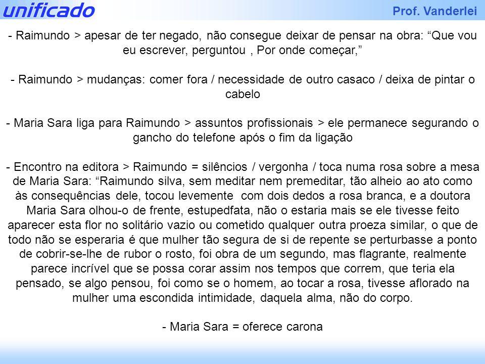 Maria Sara = oferece carona