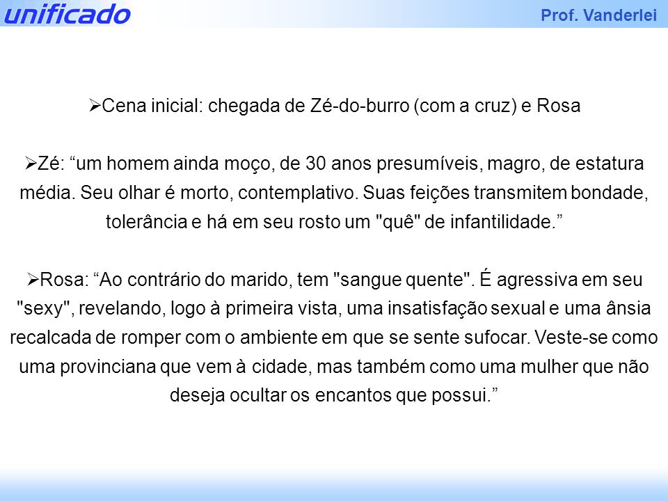 Cena inicial: chegada de Zé-do-burro (com a cruz) e Rosa