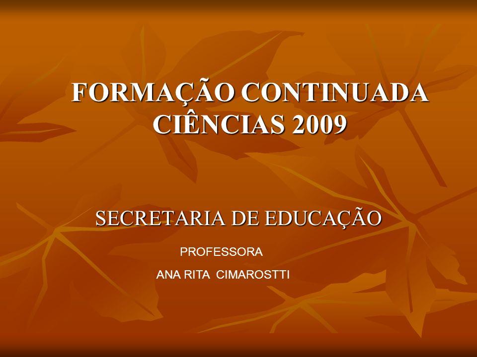 FORMAÇÃO CONTINUADA CIÊNCIAS 2009