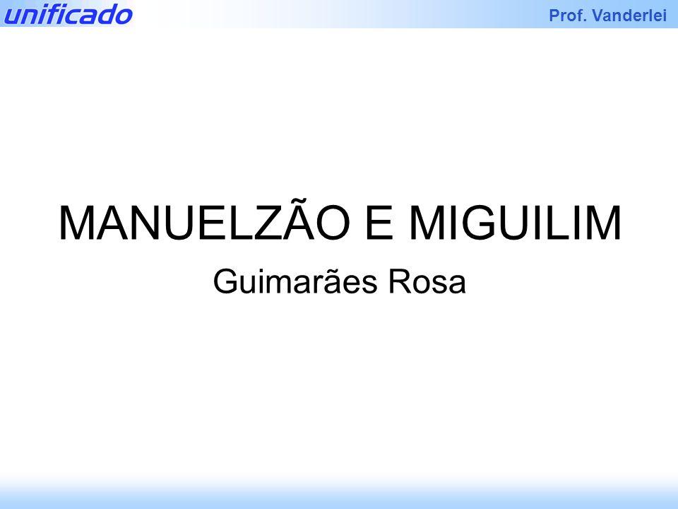 MANUELZÃO E MIGUILIM Guimarães Rosa