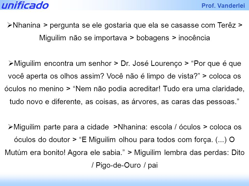 Nhanina > pergunta se ele gostaria que ela se casasse com Terêz > Miguilim não se importava > bobagens > inocência