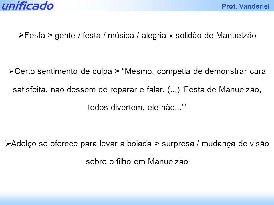 Festa > gente / festa / música / alegria x solidão de Manuelzão