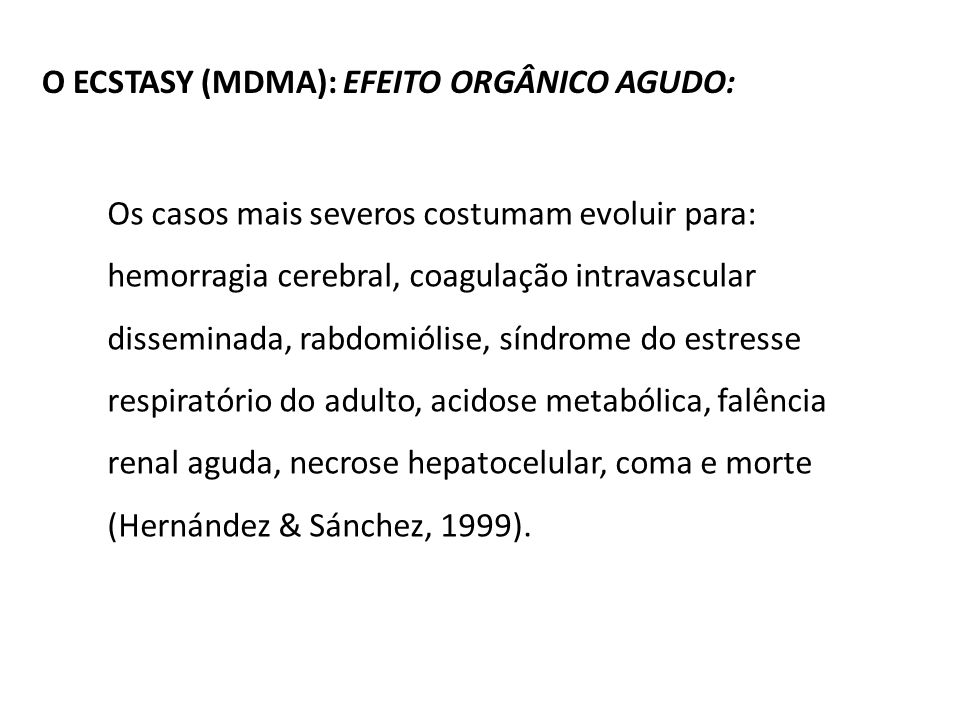 O ECSTASY (MDMA): EFEITO ORGÂNICO AGUDO: