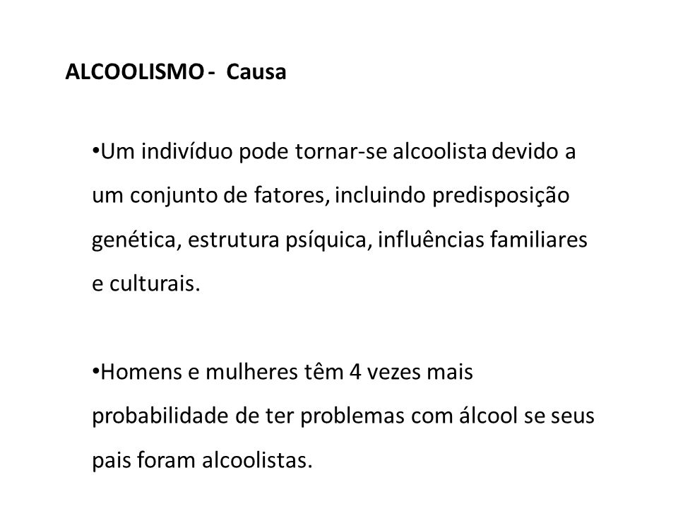 ALCOOLISMO - Causa
