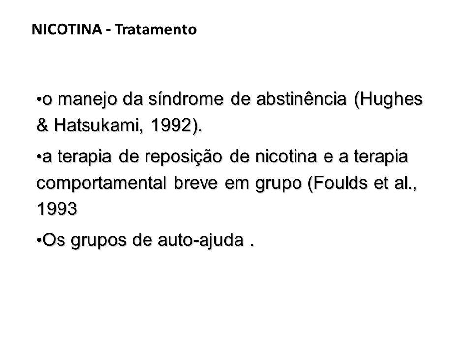o manejo da síndrome de abstinência (Hughes & Hatsukami, 1992).