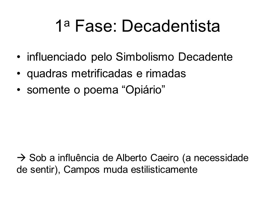 1a Fase: Decadentista influenciado pelo Simbolismo Decadente