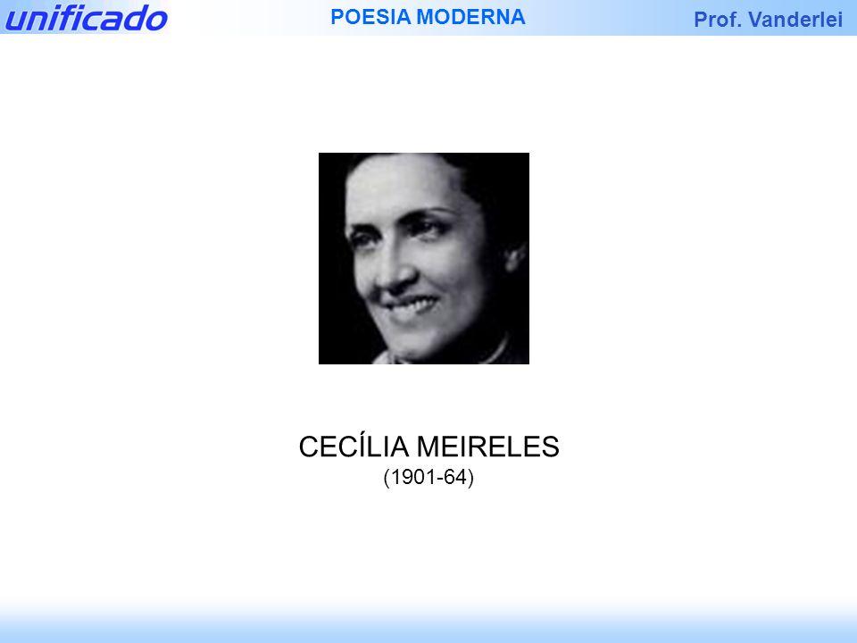 CECÍLIA MEIRELES (1901-64)
