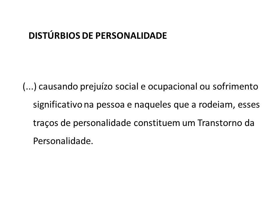 DISTÚRBIOS DE PERSONALIDADE