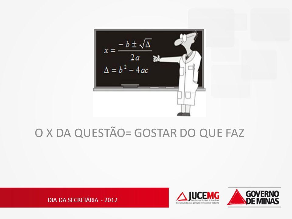 O X DA QUESTÃO= GOSTAR DO QUE FAZ