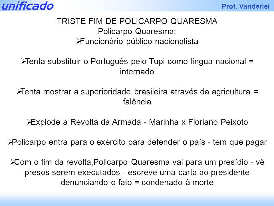 TRISTE FIM DE POLICARPO QUARESMA Policarpo Quaresma: