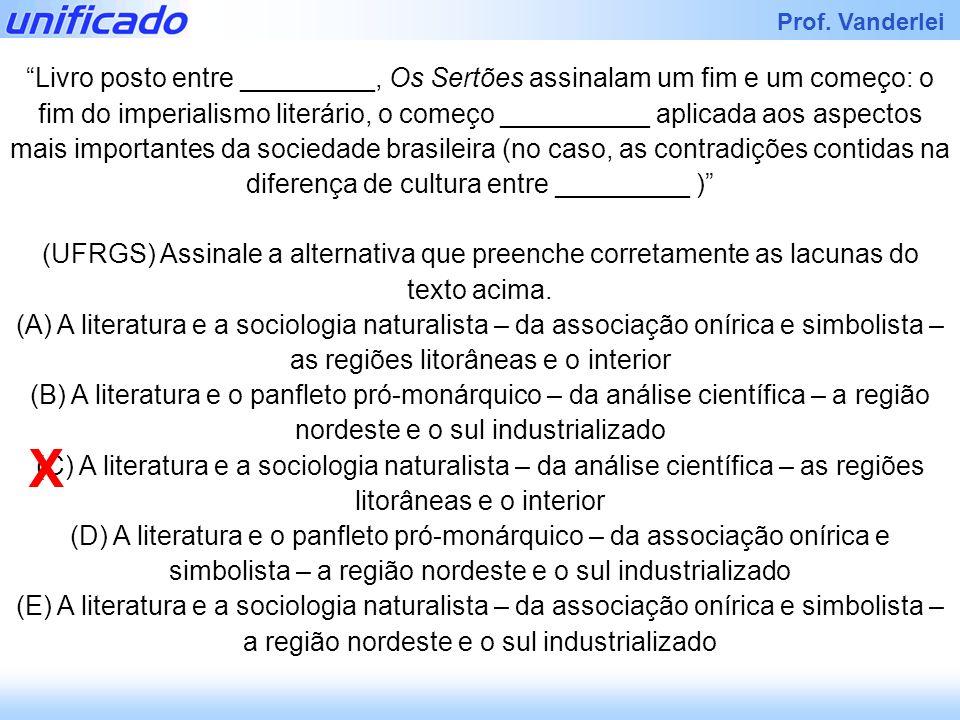 Livro posto entre _________, Os Sertões assinalam um fim e um começo: o fim do imperialismo literário, o começo __________ aplicada aos aspectos mais importantes da sociedade brasileira (no caso, as contradições contidas na diferença de cultura entre _________ )