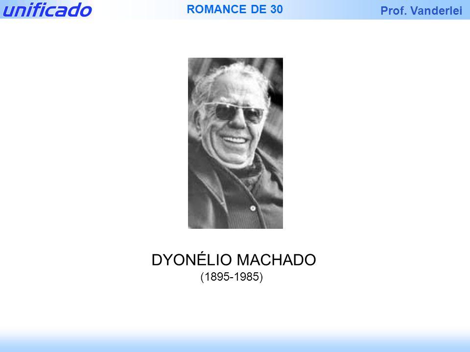 DYONÉLIO MACHADO (1895-1985)
