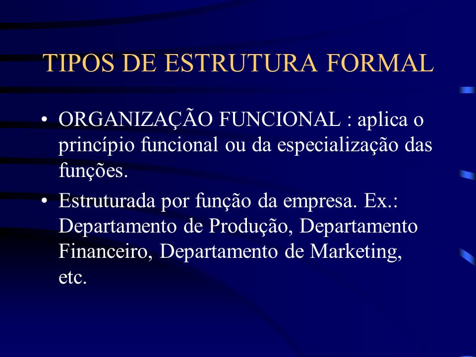 TIPOS DE ESTRUTURA FORMAL
