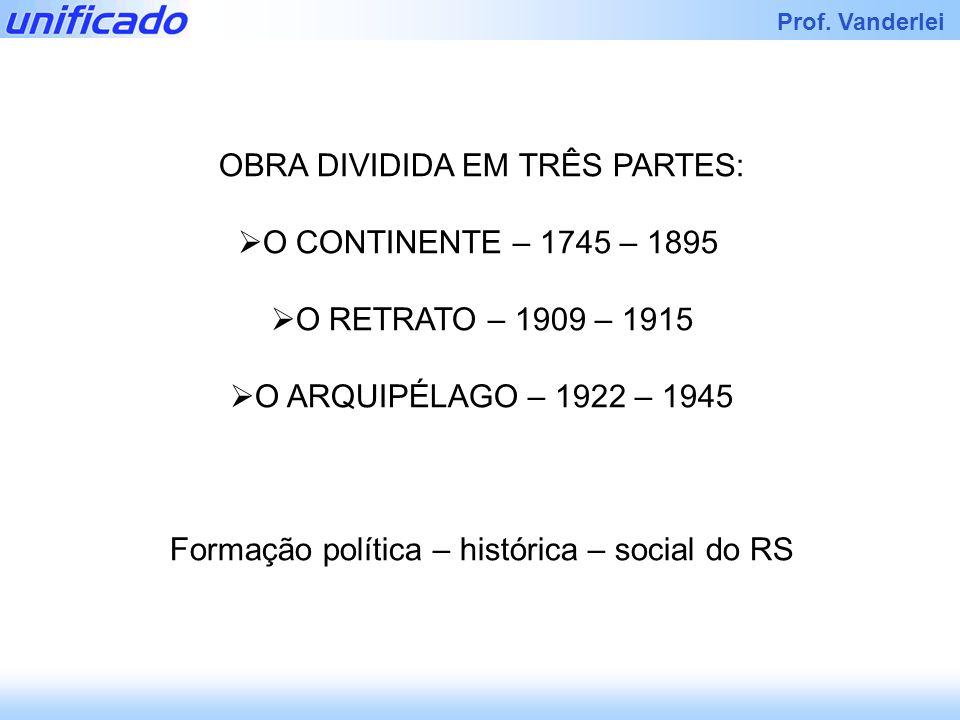 OBRA DIVIDIDA EM TRÊS PARTES: O CONTINENTE – 1745 – 1895