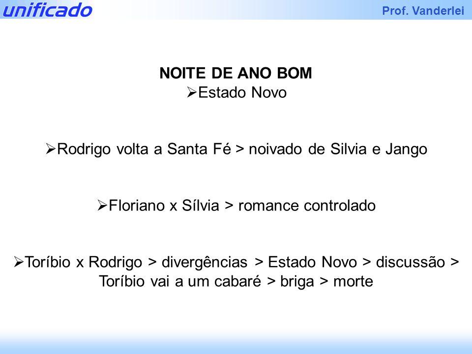 Rodrigo volta a Santa Fé > noivado de Silvia e Jango