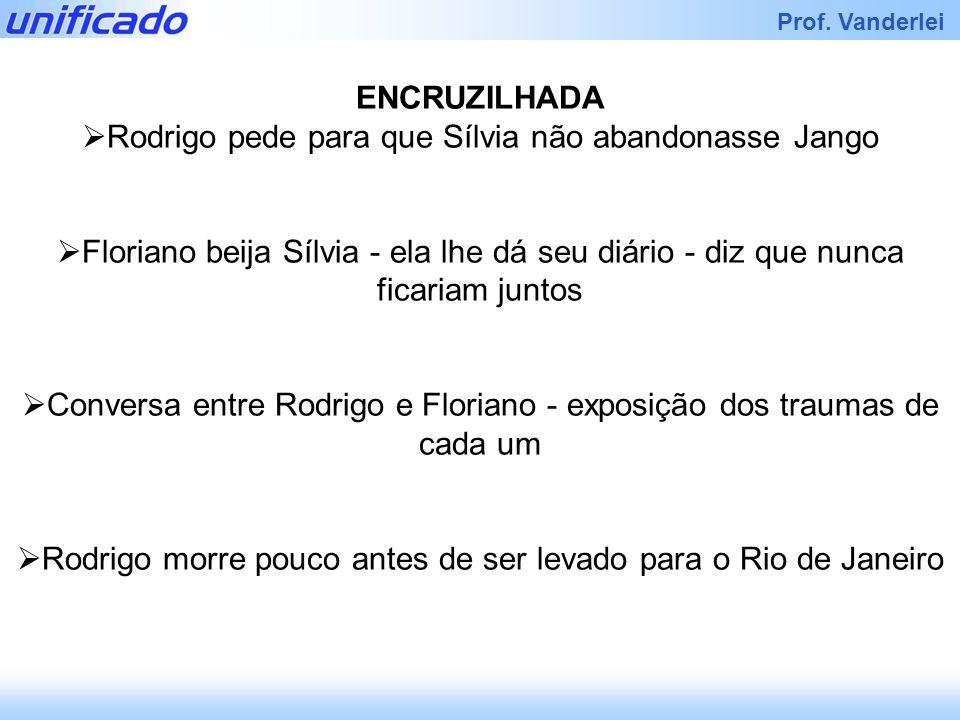 Rodrigo pede para que Sílvia não abandonasse Jango