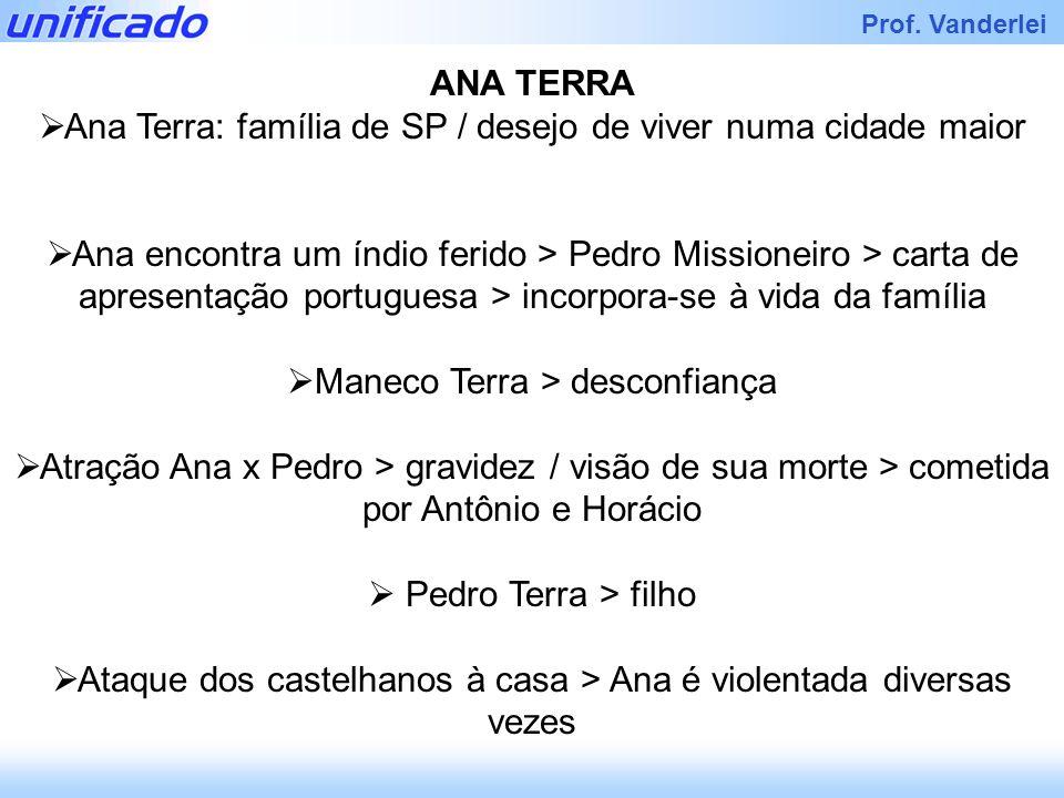 Ana Terra: família de SP / desejo de viver numa cidade maior