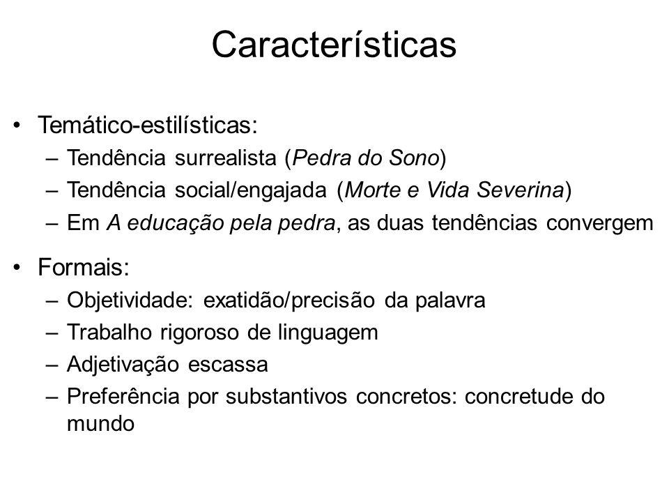 Características Temático-estilísticas: Formais: