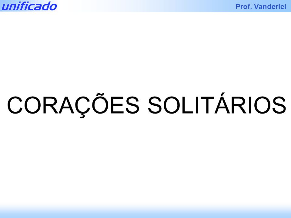 CORAÇÕES SOLITÁRIOS