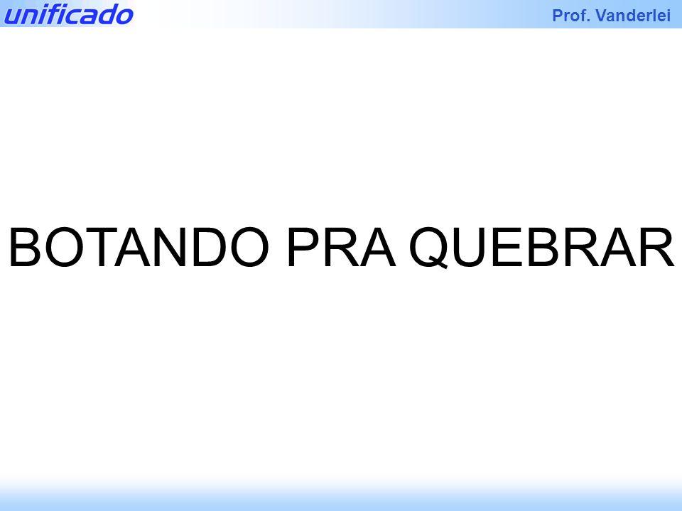 BOTANDO PRA QUEBRAR