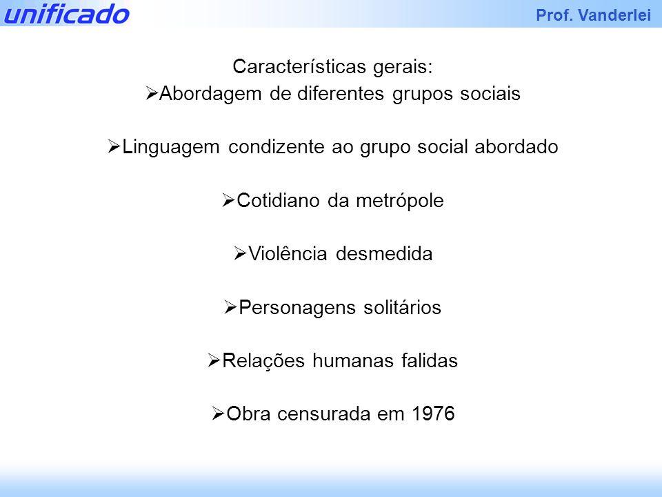 Características gerais: Abordagem de diferentes grupos sociais