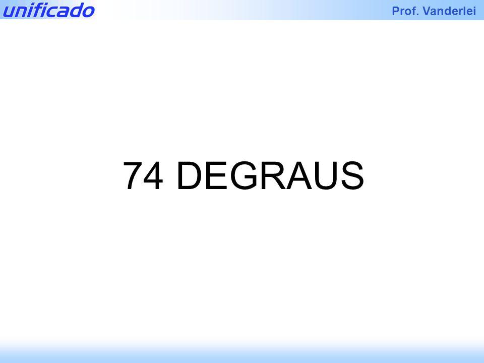 74 DEGRAUS