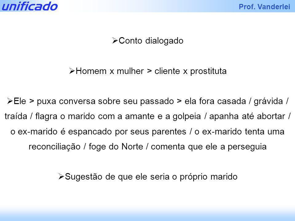 Homem x mulher > cliente x prostituta