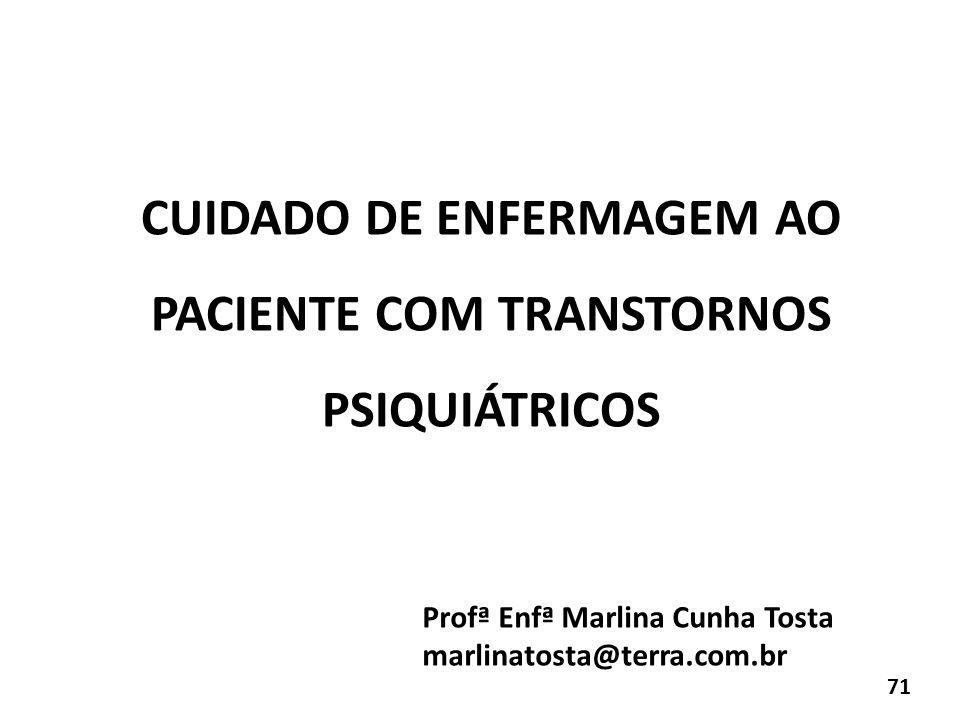 CUIDADO DE ENFERMAGEM AO PACIENTE COM TRANSTORNOS PSIQUIÁTRICOS