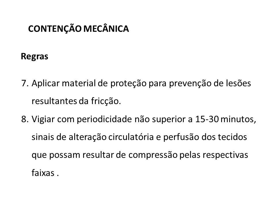 CONTENÇÃO MECÂNICA Regras. Aplicar material de proteção para prevenção de lesões resultantes da fricção.