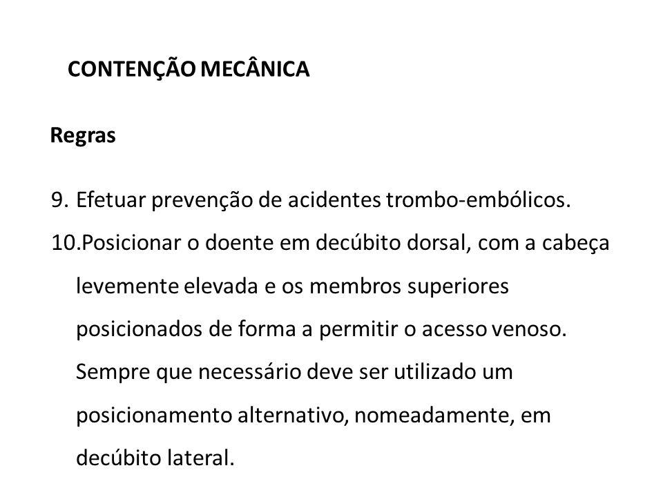 CONTENÇÃO MECÂNICA Regras. Efetuar prevenção de acidentes trombo-embólicos.