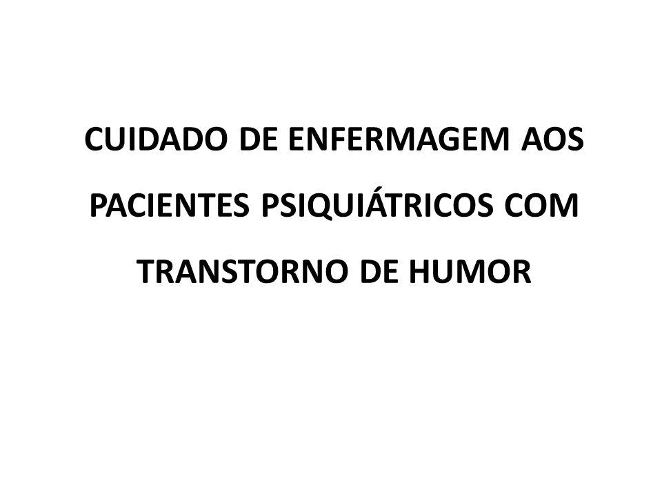 CUIDADO DE ENFERMAGEM AOS PACIENTES PSIQUIÁTRICOS COM TRANSTORNO DE HUMOR