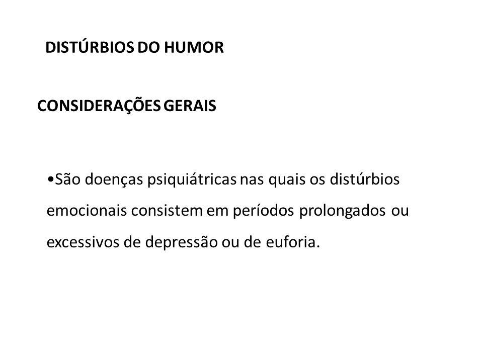 DISTÚRBIOS DO HUMOR CONSIDERAÇÕES GERAIS.