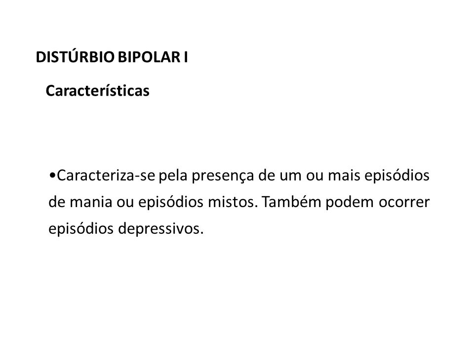 DISTÚRBIO BIPOLAR I Características.