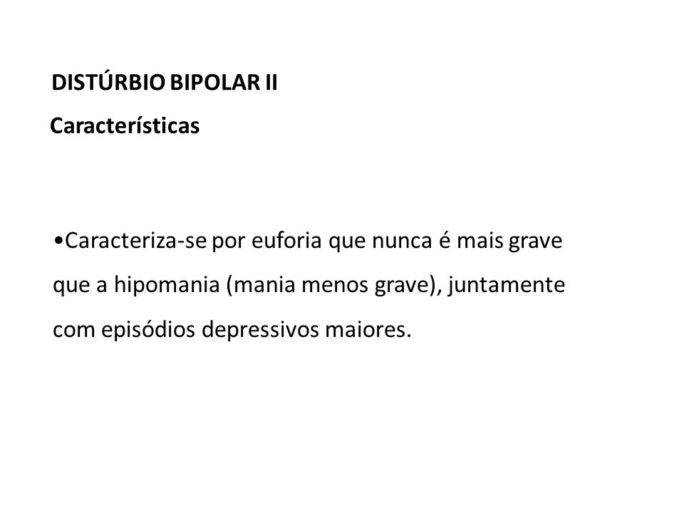 DISTÚRBIO BIPOLAR II Características.