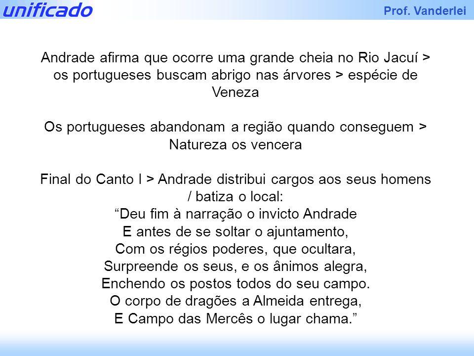 Andrade afirma que ocorre uma grande cheia no Rio Jacuí > os portugueses buscam abrigo nas árvores > espécie de Veneza