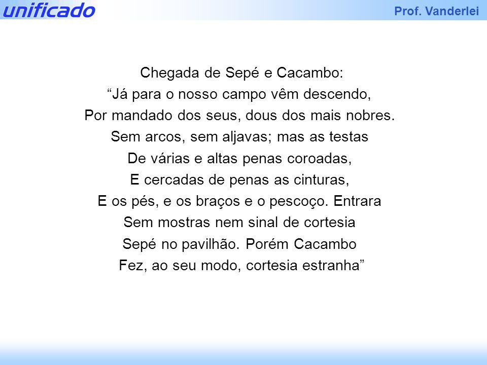 Chegada de Sepé e Cacambo: