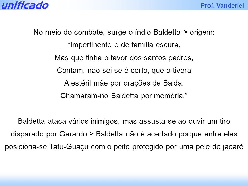 No meio do combate, surge o índio Baldetta > origem: