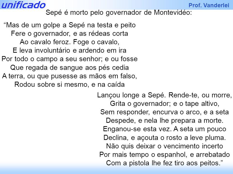 Sepé é morto pelo governador de Montevidéo: