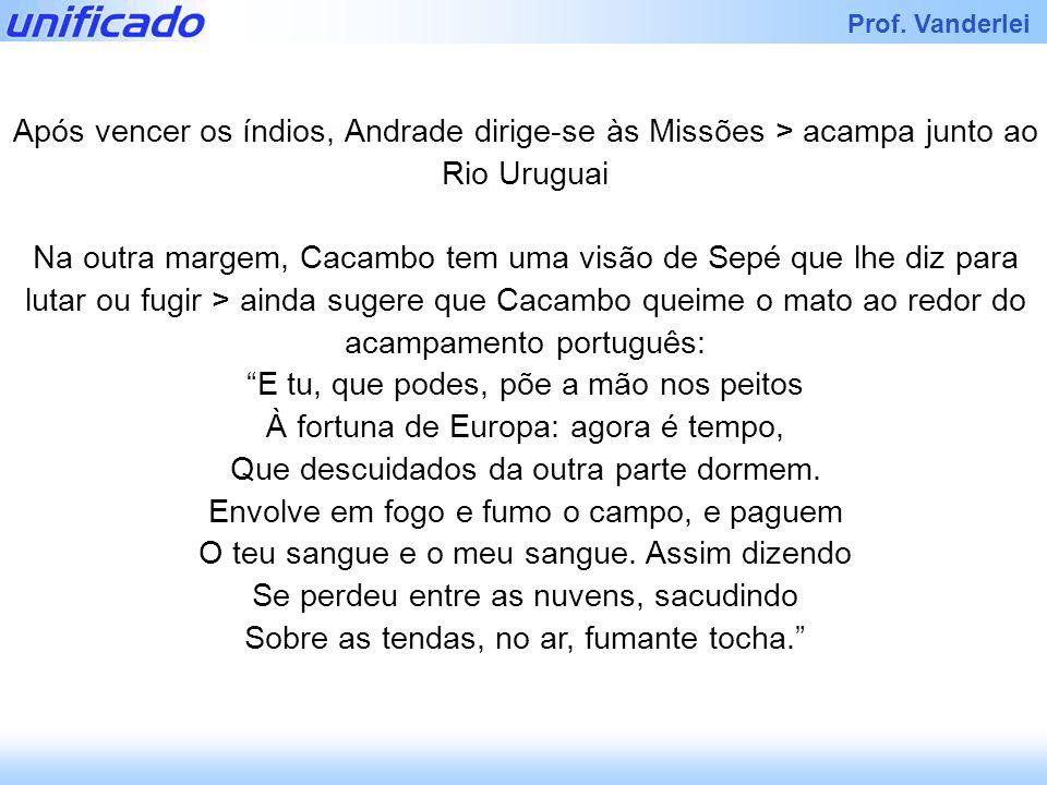 Após vencer os índios, Andrade dirige-se às Missões > acampa junto ao Rio Uruguai